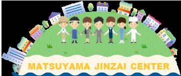 MATSUYAMA JINZAI CENTER